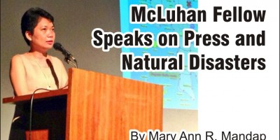 McLuhan Fellow Speaks on Press and Natural Disasters By Mary Ann R. Mandap