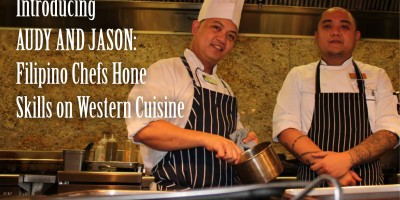 INTRODUCING AUDY AND JASON: Filipino Chefs Hone Skills on Western Cuisine