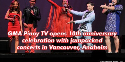 GMA Pinoy TV opens 10th anniversary celebration with jampacked concerts in Vancouver, Anaheim