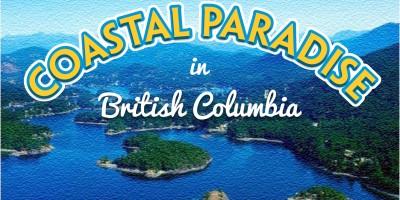 COASTAL PARADISE IN BRITISH COLUMBIA by Mel Tobias